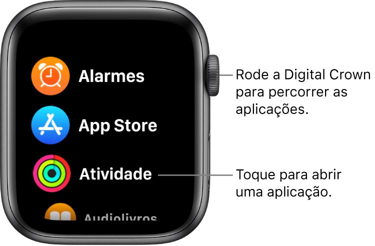 Ecrã principal na vista em lista no AppleWatch, com as aplicações numa lista. Toque numa aplicação para a abrir. Percorra a lista para ver todas as aplicações.