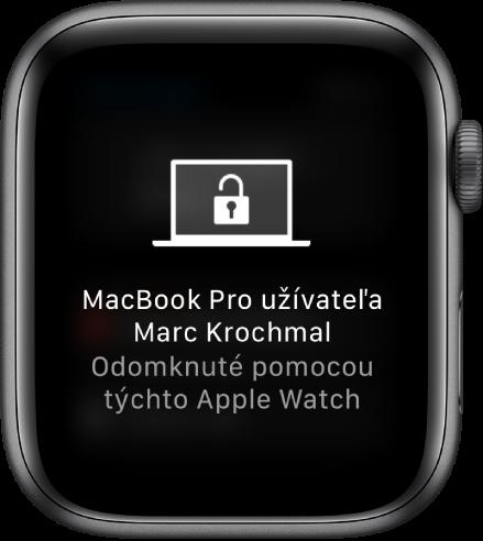 """Obrazovka hodiniek AppleWatch so správou """"Zariadenie Marc Krochmal's MacBookPro bolo odomknuté pomocou týchto AppleWatch""""."""