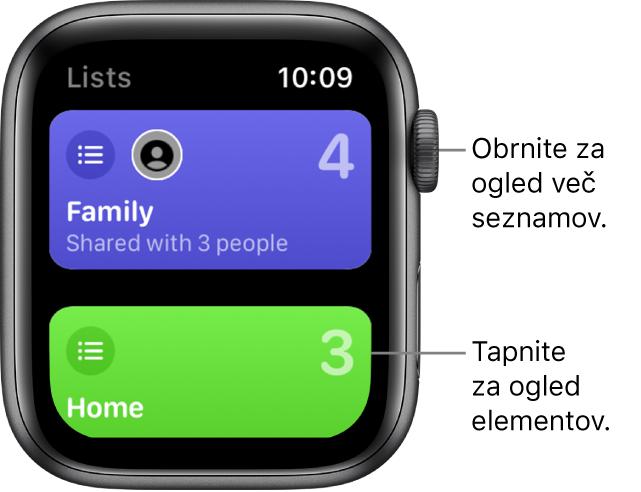 Zaslon Lists (Seznami) v aplikaciji Reminder (Opomnik) prikazuje dva gumba seznama – Family (Družina) in Home (Domov). Velike številke vam povedo, koliko opomnikov je na vsakem posameznem seznamu. Gumb Family (Družina) vključuje besedilo »Shared with 3 people« (V skupni rabi s 3 osebami). Tapnite seznam za ogled njegovih elementov ali zavrtite gumb Digital Crown za ogled več seznamov.