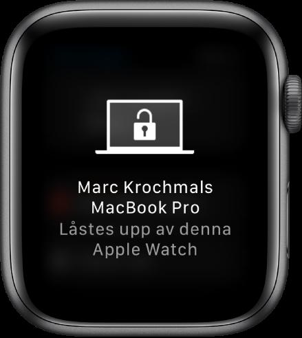 AppleWatch-skärm som visar följande meddelande: Marc Krochmals MacBook Pro låstes upp med denna AppleWatch.