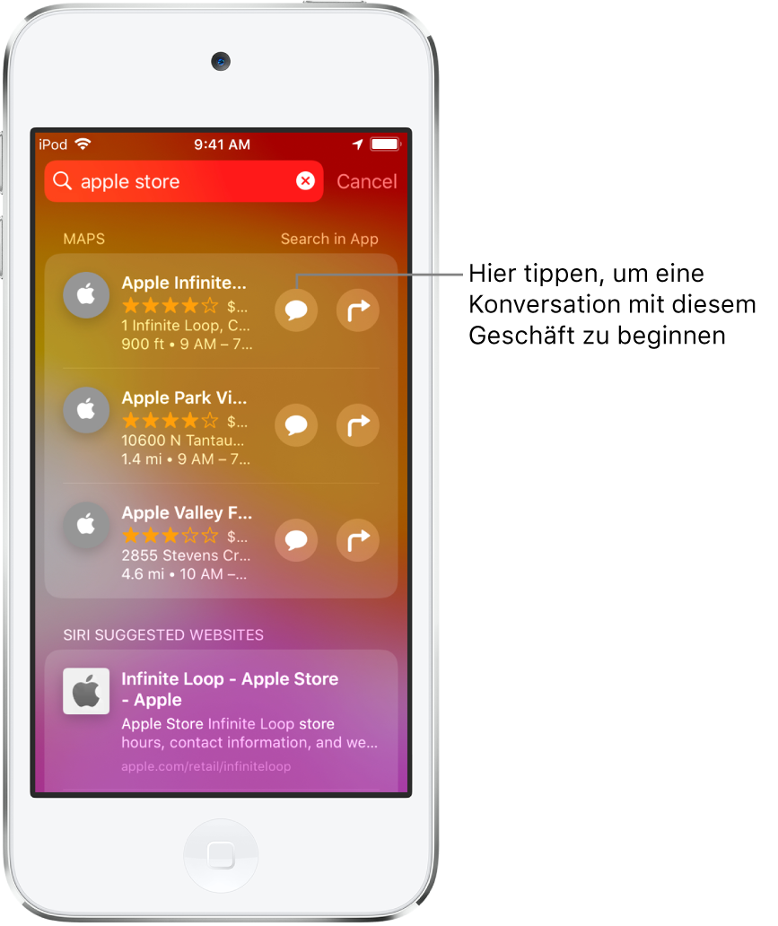 """Der Suchbildschirm mit den im App Store, in der App """"Karten"""" und auf Websites gefundenen Objekten für """"Apple Store"""". Für jedes Objekt werden eine kurze Beschreibung, eine Bewertung und/oder eine Adresse angezeigt. Für das erste Objekt wird eine Taste zum Starten der Konversation mit dem Apple Store angezeigt."""