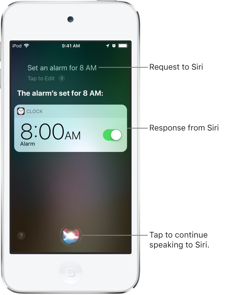 "The Siri screen showing that Siri is asked to ""Set an alarm for 8 a.m.,"" and in response, Siri replies ""The alarm's set for 8 AM."" A notification from the Clock app shows that an alarm is turned on for 8:00 a.m. A button at the bottom center of the screen is used to continue speaking to Siri."