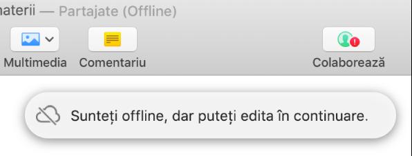 """Un semn de exclamare roșu apare pe butonul din bara de instrumente și o alertă de pe ecran precizează că """"Sunteți offline, dar puteți edita în continuare""""."""