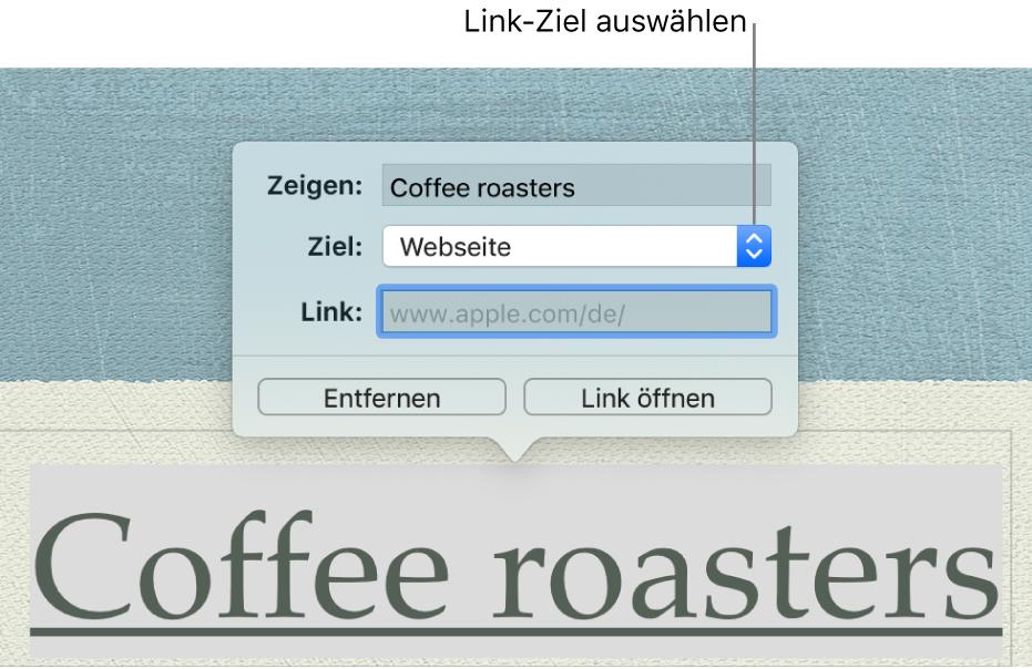 """Der Linkeditor mit einem Feld """"Anzeigen"""", einem Einblendmenü """"Ziel"""" (auf Webseite eingestellt"""") und einem Feld """"Link"""". Unten im Popover befinden sich die Tasten """"Entfernen"""" und """"Link öffnen""""."""