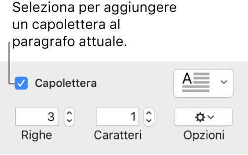 Viene selezionato il riquadro Capolettera e viene visualizzato un menu a comparsa alla sua destra e al di sotto compaiono i controlli per impostare altezza della linea, numero di caratteri e altre opzioni.