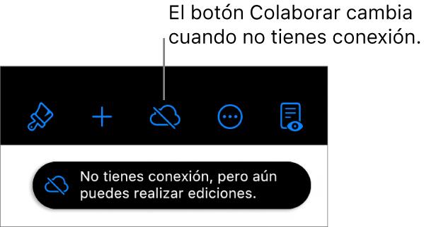 """Los botones de la parte superior de la pantalla, con el botón Colaborar cambiado a una nube atravesada por una línea diagonal. Un aviso en la pantalla dice """"No tienes conexión, pero aún puedes realizar ediciones""""."""