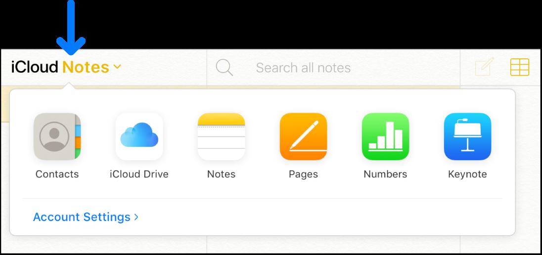 Một mũi tên chỉ vào Ghi Chú iCloud ở góc trên bên trái của cửa sổ iCloud. Bộ chuyển đổi app sẽ mở ra, hiển thị Danh bạ, iCloudDrive, Ghi chú, Pages, Numbers, Keynote và Cài đặt tài khoản.