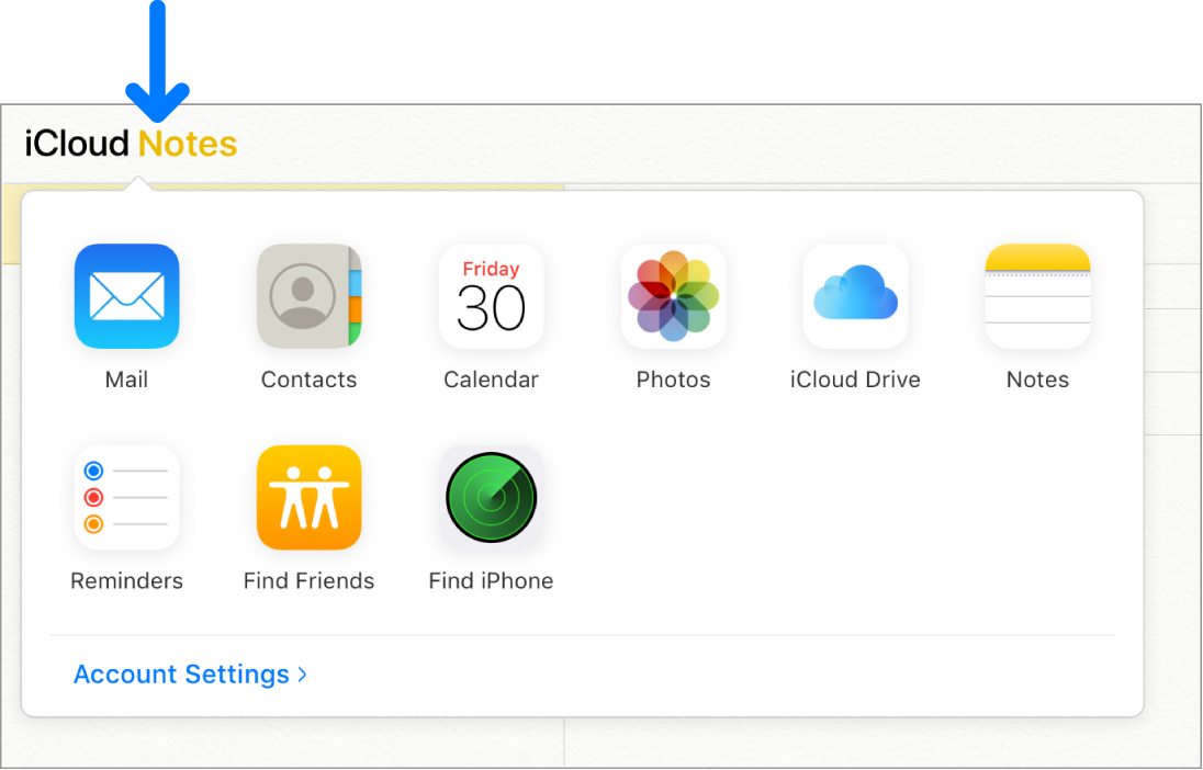 An arrow points to iCloudNotes in the top-left corner of the iCloud window. The app switcher is open, showing Mail, Contacts, Calendar, Photos, iCloudDrive, Notes, Reminders, Find Friends, Find iPhone and Account Settings.