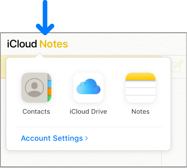 An arrow points to iCloudNotes in the top-left corner of the iCloud window. The app switcher is open, showing Contacts, iCloudDrive, Notes and Account Settings.