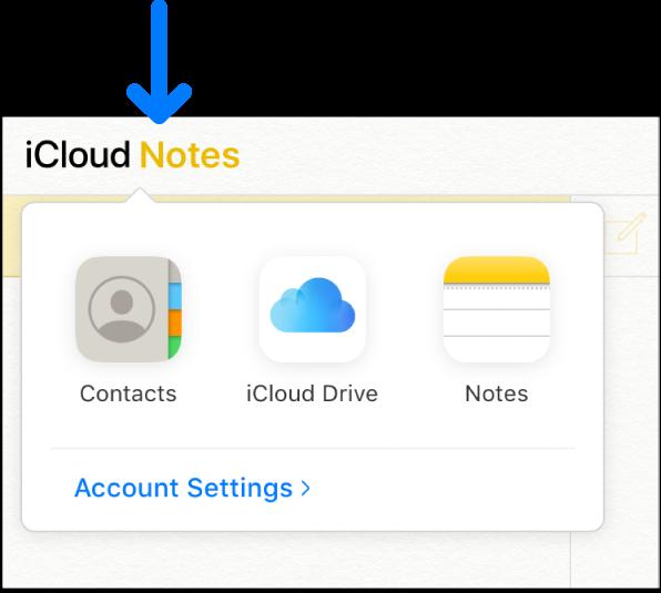 Стрелка указывает на ЗаметкиiCloud в верхнем левом углу окна iCloud. Открыт переключатель приложений. Показаны приложения «Контакты», iCloudDrive, «Заметки» и «Настройки учетной записи».