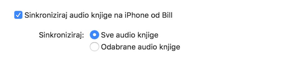"""Kvadratić """"Sinkroniziraj audio knjige na uređaj"""" pojavljuje se kad je označen kvadratić """"Sve audio knjige"""", a odznačen je kvadratić """"Odabrane audio knjige""""."""