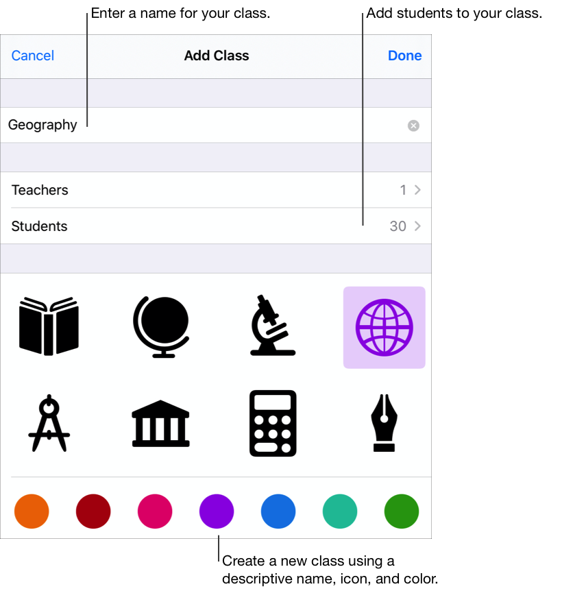 The Add Class pop-up pane showing the class name — Geography — 30 assigned students and optional icons and colors. Tap to add a name, additional teachers, and students to your class. You can also select a custom icon and color for your class.