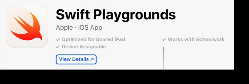 De SwiftPlaygrounds-app in AppleSchoolManager, met de aanduiding 'Werkt met Schoolwerk'.