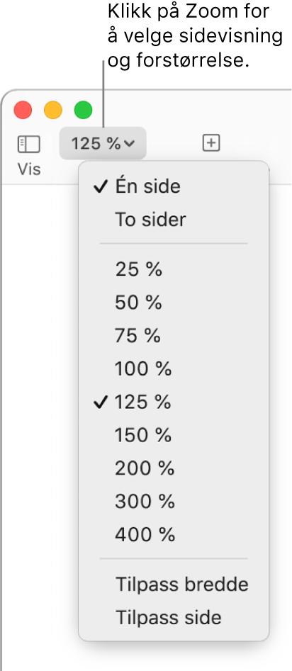 Zoom-lokalmenyen med valg for å vise én side og to sider øverst, prosentandeler fra 25 % til og med 400 % under, og Tilpass bredde og Tilpass side nederst.