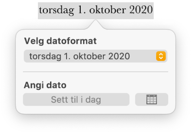 Dato og tid-kontrollene, med en lokalmeny for datoformat og knappen Sett til i dag.