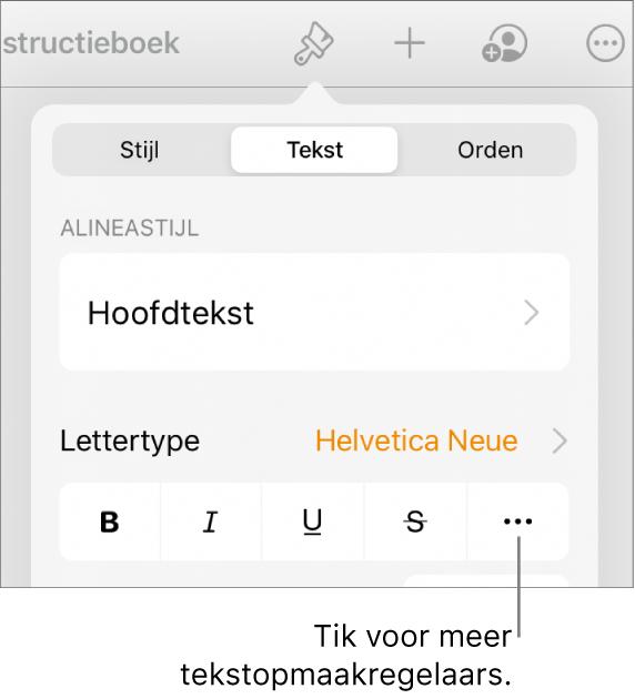 Het tabblad 'Tekst' in de opmaakregelaars met uitleg bij de knop voor meer tekstopties.