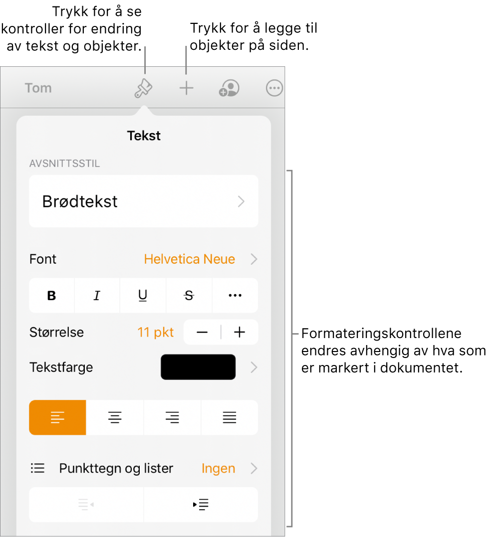 Format-kontrollene er åpne og viser kontroller for å endre avsnittsstil, endre fonter og formatere fontavstand. Bildeforklaringer øverst peker ut Format-knappen i verktøylinjen, og til høyre vises Sett inn-knappen for å legge til objekter på siden.