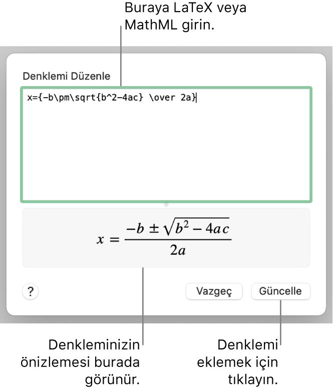 Denklemi Düzenle alanına LaTeX kullanılarak yazılmış ikinci dereceden bir formülü ve onun altında formülün önizlemesini gösteren Denklemi Düzenle sorgu kutusu.