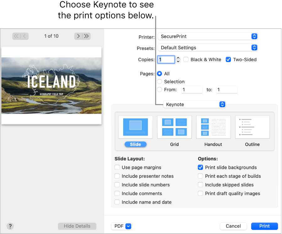 The Print dialog with Keynote selected in the pop-up menu below Pages. Below it are print layouts for Slide, Grid, Handout, and Outline with Slide selected. Below the layouts are checkboxes to show margins, include presenter notes, print draft quality images, and other options.