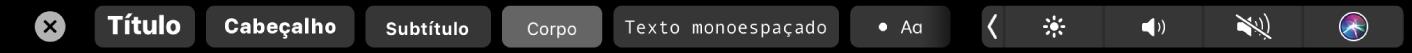 A Touch Bar da aplicação Notas com os botões de estilos de parágrafo, incluindo título, cabeçalho e corpo, assim como os botões das opções de lista, incluindo marcas, travessões e números.