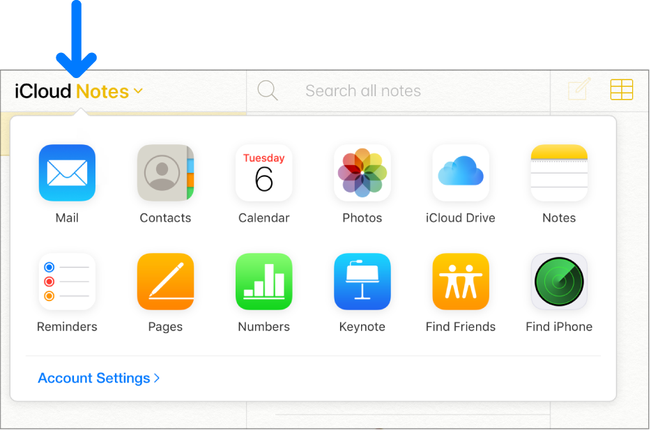 An arrow points to iCloud Notes in the top-left corner of the iCloud window. The app switcher is open, showing Mail, Contacts, Calendar, Photos, iCloud Drive, Notes, Reminders, Pages, Numbers, Keynote, Find Friends, Find iPhone, and Account Settings.