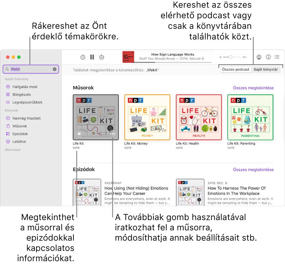 A Podcastok ablak, amelyben a bal felső sarokban a keresőmező látható a beírt szöveggel, míg a jobb oldalon a keresésnek megfelelő epizódok és műsorok láthatók az összes podcast közül. Kattintson a műsor alatt található linkre a műsor részleteinek és epizódjainak megtekintéséhez. A műsor Továbbiak gombjának használatával feliratkozhat a műsorra, módosíthatja a beállításokat, stb.