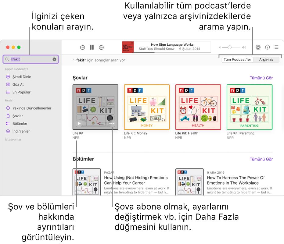 Sol üst köşedeki arama alanına metin girilmiş ve sağdaki ekranda tüm podcast'lerin aramasıyla eşleşen bölümleri ve şovları gösteren Podcast'ler penceresi. Şov ve bölümleri hakkında ayrıntıları görüntülemek için şovun altındaki bağlantıyı tıklayın. Şova abone olmak, ayarlarını değiştirmek ve daha fazlası için şovun Daha Fazla düğmesini kullanın.