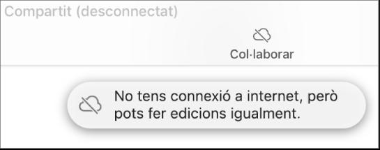 """Una alerta a la pantalla amb el missatge """"No tens connexió a Internet, però pots fer edicions igualment""""."""