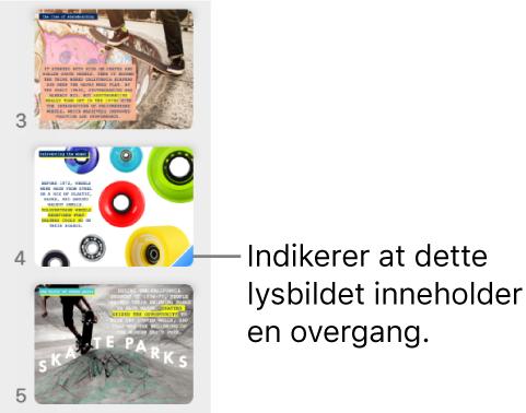 En blå trekant på et lysbilde viser at lysbildet inneholder en overgang.