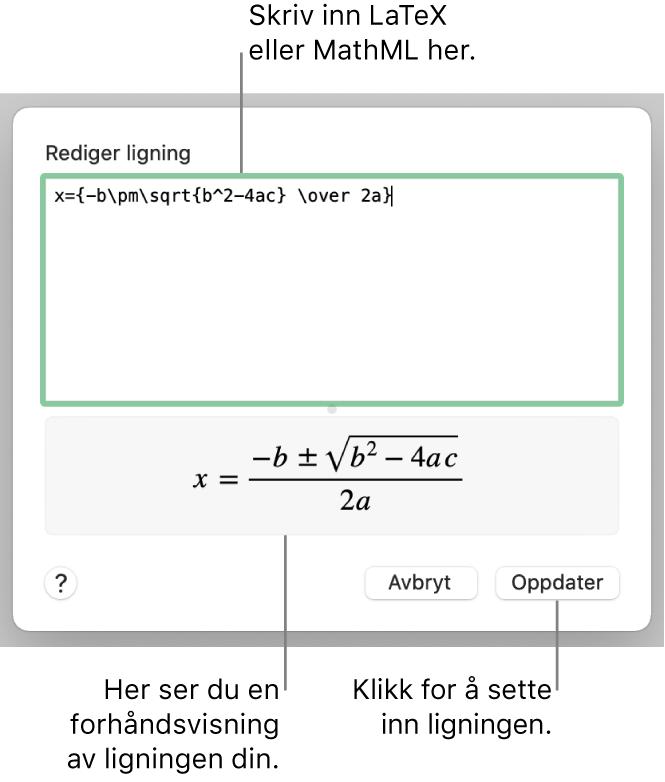 Rediger ligning-dialogruten, som viser den kvadratiske formelen skrevet med LaTeX i Rediger ligning-feltet, og en forhåndsvisning av formelen nedenfor.