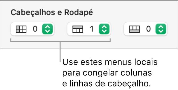 Menus locais para adição de colunas e linhas de cabeçalho e rodapé a uma tabela e para congelamento de linhas e colunas de cabeçalho.