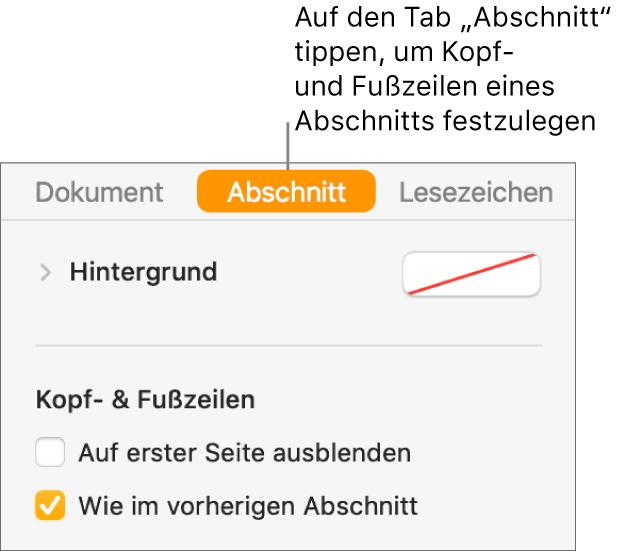 """Oben in der Seitenleiste """"Dokument"""" ist der Tab """"Abschnitt"""" ausgewählt. Im Abschnitt """"Kopf- und Fußzeilen"""" der Seitenleiste befinden sich Markierungsfelder neben den Optionen """"Auf erster Seite ausblenden"""" und """"Wie im vorherigen Abschnitt""""."""