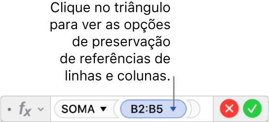Editor de fórmula mostrando como preservar a linha e a coluna de um intervalo de referências.