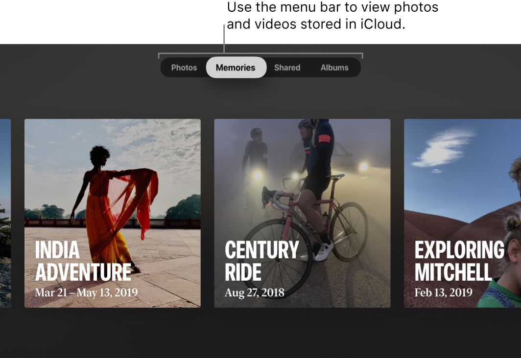 """The Photos app on an Apple TV. A line points to the menu bar, showing four options: Photos, Memories (selected), Shared, and Albums. The callout says: """"Use the menu bar to view photos and videos stored in iCloud."""" Three Memories are visible: India Adventure, Century Ride, and Exploring Mitchell."""