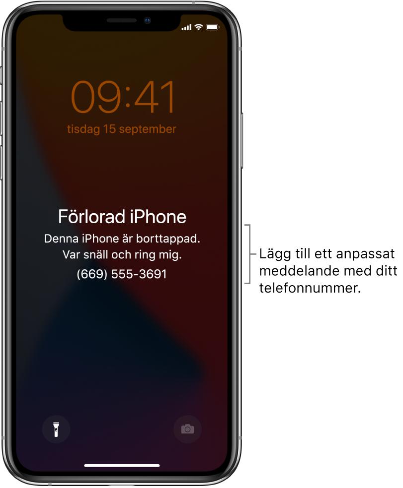 """En låsskärm på iPhone med meddelandet: """"Borttappad iPhone. Denna iPhone är borttappad. Var snäll och ring mig. 012-123 45 67."""" Du kan lägga till ett eget meddelande med ditt telefonnummer."""