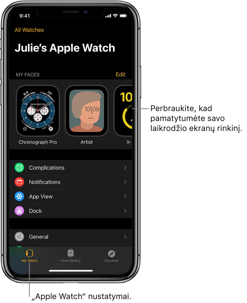 """""""iPhone"""" programoje """"AppleWatch"""" atidarytas ekranas """"My Watch"""", kurio viršutinėje dalyje rodomi laikrodžio ciferblatai, o apatinėje dalyje – nustatymai. """"AppleWatch"""" ekrano apačioje pateikti trys skirtukai: kairysis skirtukas yra """"MyWatch"""", kuriame galima keisti """"AppleWatch"""" nustatymus; kitas skirtukas yra """"Face Gallery"""", kuriame galite naršyti pateiktus laikrodžio ekranus ir valdiklius; dar kitas skirtukas yra """"Discover"""", kuriame galite sužinoti daugiau apie """"AppleWatch""""."""