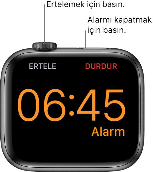 """Çalan bir alarmı gösteren ekranıyla yan yerleştirilmiş bir AppleWatch. Digital Crown'un altında """"Ertele"""" sözcüğü var. """"Durdur"""" sözcüğü, yan düğmenin altında."""