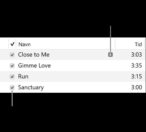 Utsnitt av Sanger-visning av musikk, med avkrysningsruter til venstre og et eksplisittsymbol for den første sangen (noe som betyr at den har innhold av eksplisitt natur, for eksempel sangteksten). Fjern markeringen i avkrysningsruten ved siden av en sang for å hindre avspilling.