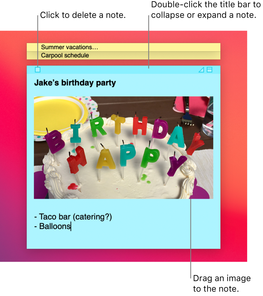 Three sticky notes, two closed and one open, on the desktop. The open sticky note contains text, an image and a list.