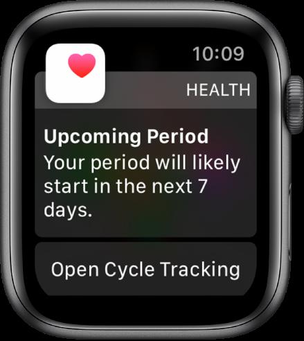 """Apple Watch, показващ предвижаде за цикъл, гласящо """"Upcoming Period. Your period will likely start in the next 7 days """". (""""Вашият цикъл вероятно ще започне след 7 дни""""). Отдолу се появява бутон Open Cycle Tracking (Отвори Следене на цикъла)."""