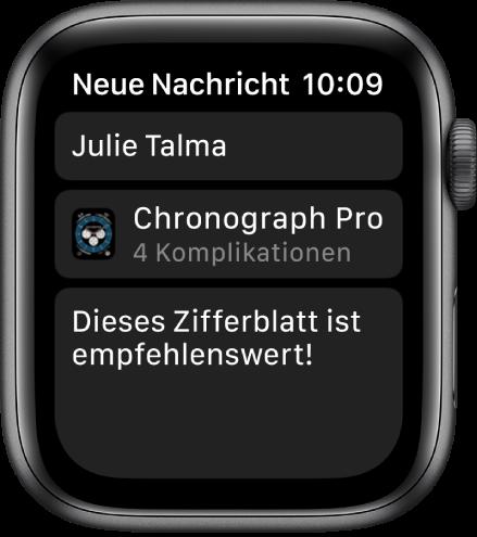 """Die Apple Watch mit einer Nachricht zum Teilen des Zifferblatts. Oben steht der Name des Empfängers, darunter der Name des Zifferblatts und darunter die Nachricht: """"Dieses Zifferblatt ist empfehlenswert!""""."""