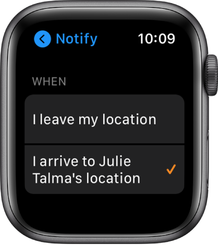 """The Notify screen in the Find People app. """"When I arrive to Julie Talma's location"""" is selected."""