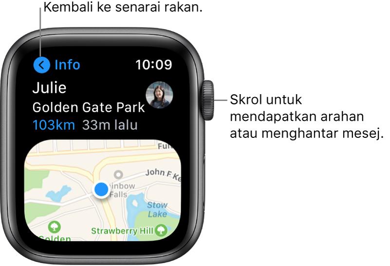 """Skrin menunjukkan butiran lokasi rakan, termasuk berapa jauh mereka berada dan lokasi mereka pada peta. Petak bual menunjuk ke Digital Crown dan tertera """"Skrol untuk mendapatkan arah atau menghantar mesej""""."""