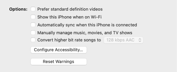 "The sync options showing checkboxes to manually manage content items, automatically sync, and display the device when connected over Wi-Fi. The ""Prefer standard definition videos"" and ""Convert high bit rate songs to"" options also appear. A Configure Accessibility button and a Reset Warning button also appear."