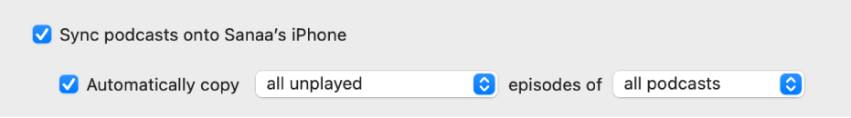 """""""Sync podcasts onto device"""" checkbox appears with the """"Automatically copy"""" checkbox selected and """"all unplayed"""" and """"all podcasts"""" chosen in the pop-up menu."""
