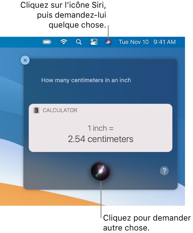 """La partie située en haut à droite du bureau du Mac affichant l'icône Siri dans la barre de menu et la fenêtre Siri avec la requête """"Combien font 15pouces en centimètres"""" et la réponse (la conversion effectuée par Calculette). Cliquez sur l'icône située en bas au centre de la fenêtre Siri pour énoncer une autre requête."""