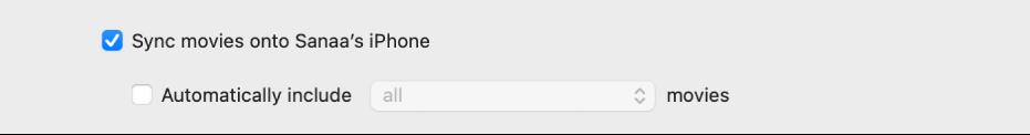 """Caseta de validare """"Sincronizează filmele pe [dispozitiv]"""" este selectată, iar caseta de validare """"Include automat"""" este selectată și opțiunea """"toate"""" apare selectată în meniul pop-up."""