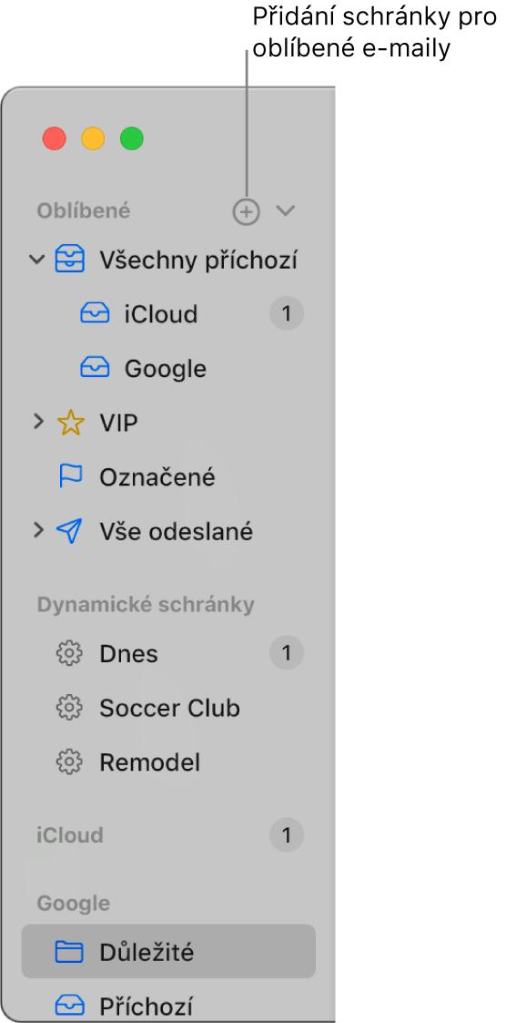 Boční panel Mailu srůznými účty, schránkami aoddíly (například Oblíbené nebo Dynamické schránky) Kliknutím na tlačítko napravo od položky Oblíbené nad bočním panelem můžete do tohoto oddílu přidat další schránku.