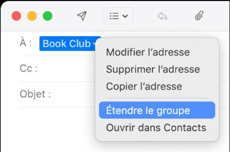 Un courriel affichant un groupe dans le champ À et le menu contextuel affichant la commande Étendre le groupe.