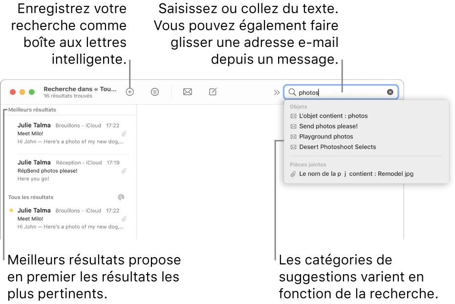 La boîte aux lettres dans laquelle vous effectuez la recherche est surlignée dans la barre de recherche. Pour rechercher une autre boîte aux lettres, cliquez sur son nom. Vous pouvez saisir du texte ou en copier dans le champ de recherche, vous pouvez également faire glisser une adresse e-mail depuis un message. Au fil de la saisie, des suggestions s'affichent sous le champ de recherche. Elles sont organisées par catégorie, telles qu'Objet ou Pièces jointes, selon votre recherche. Meilleurs résultats affiche d'abord les résultats les plus pertinents.